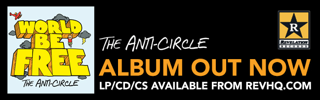 The Anti Circle - Album Out Now on Revelation Records